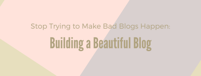 Building a Beautiful Blog