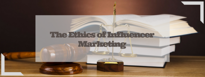 The Ethics of Influencer Marketing