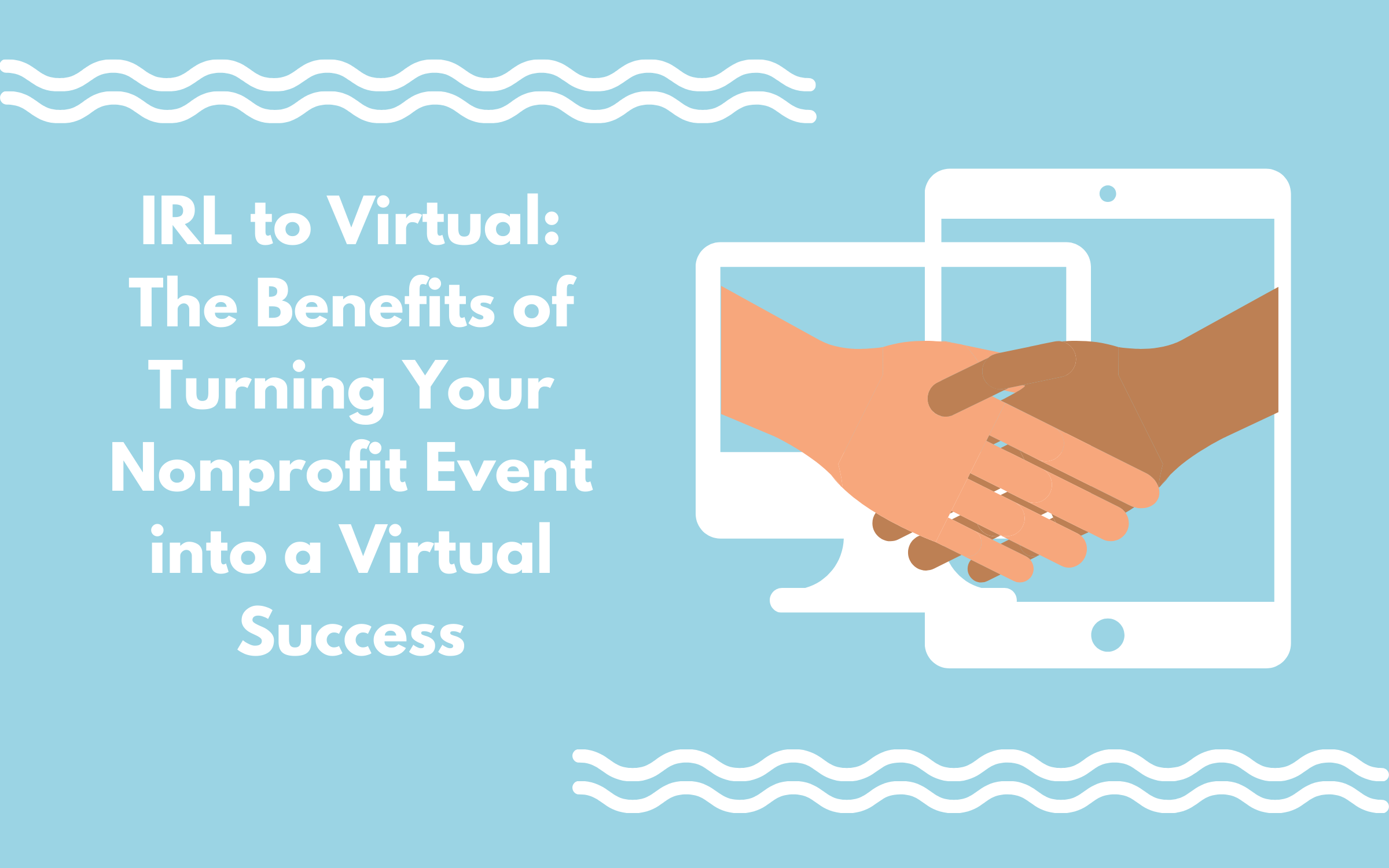 Benefits of Turning Your Nonprofit Event into a Virtual Success