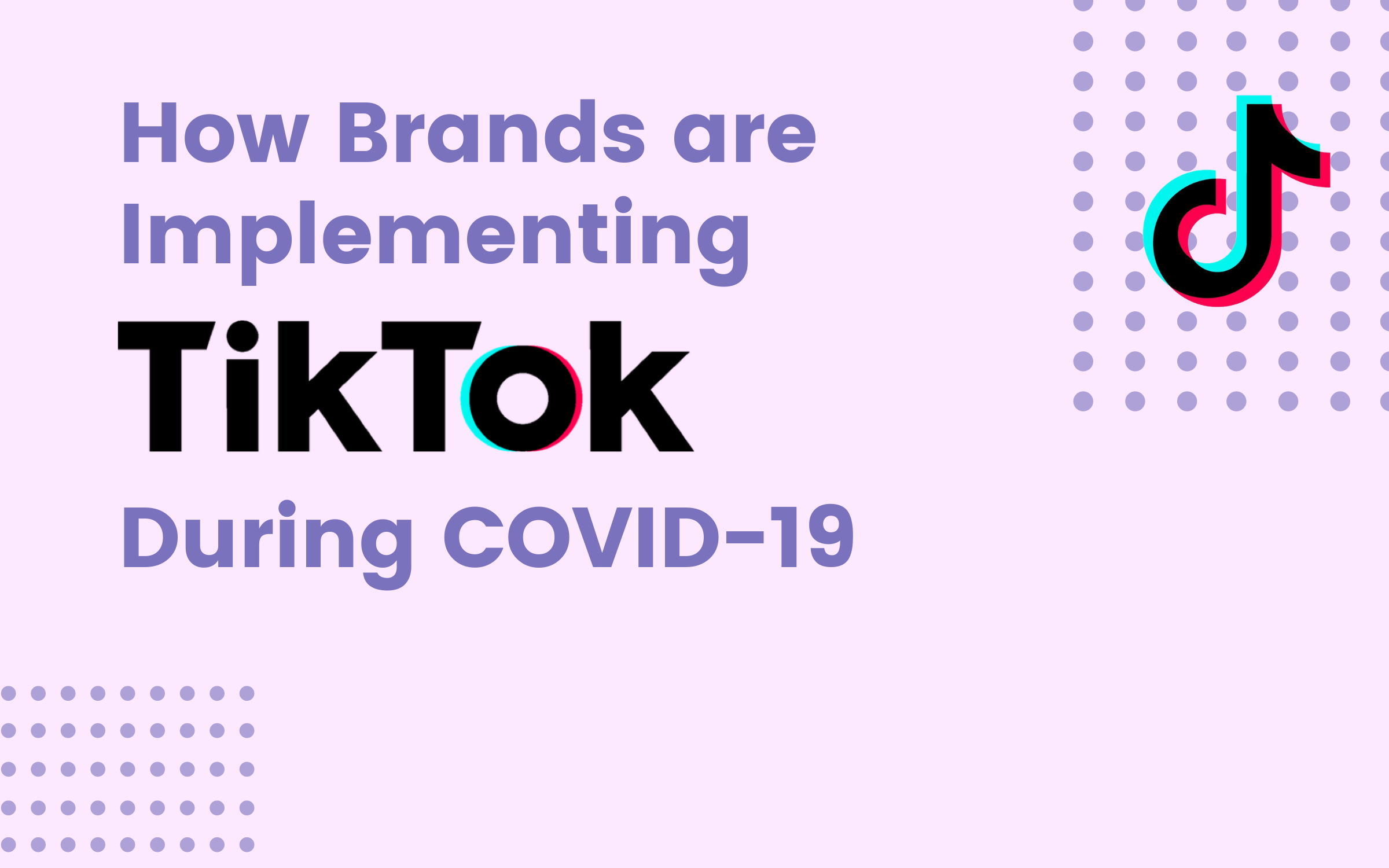 How brands are implementing TikTok during COVID-19